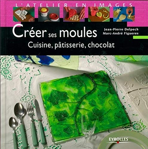 9782212119206: Créer ses moules (French Edition)