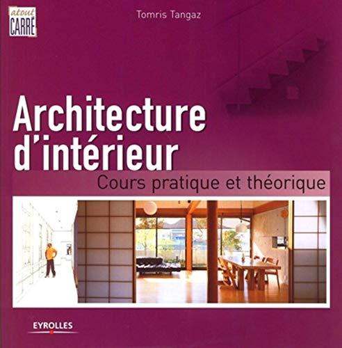 ARCHITECTURE D INTERIEUR. COURS PRATIQUE ET THEORIQUE: TANGAZ T