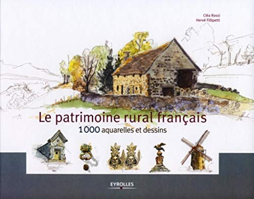Le patrimoine rural français (French Edition): Hervé Fillipetti