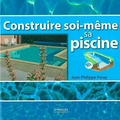 9782212119985: Construire soi-même sa piscine