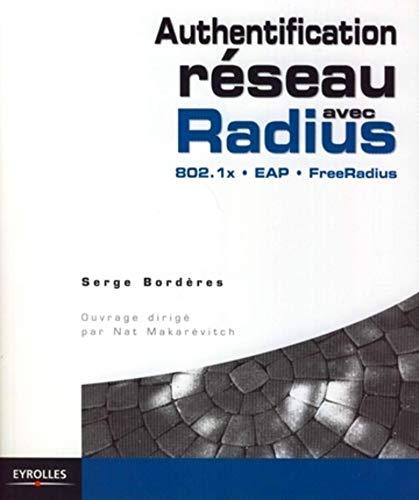 Authentification réseau avec Radius (French Edition): Serge Bordères
