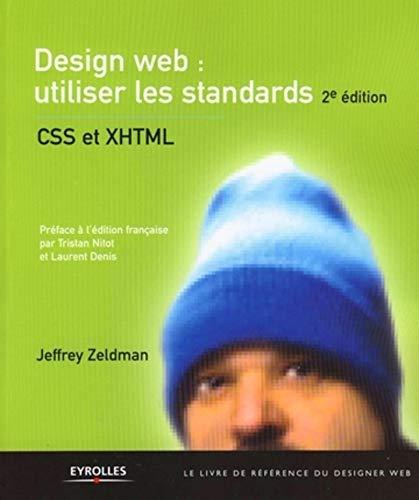 DESIGN WEB : UTILISER LES STANDARDS CSS ET XHTML 2ÈME ÉDITION: ZELDMAN JEFFREY