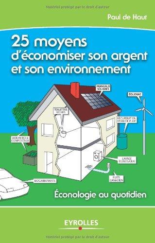 9782212120530: 25 Moyens d'économiser son argent et son environnement (French Edition)
