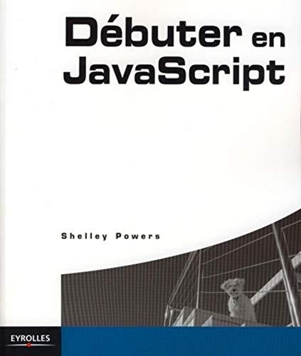 9782212120936: Débuter en JavaScript (French Edition)