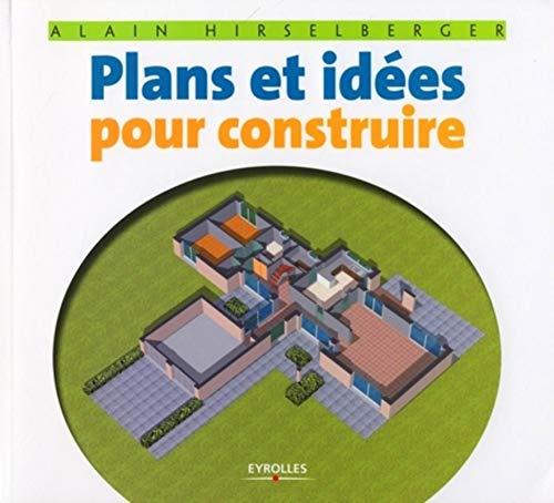 Plans et idées pour construire: Alain Hirselberger