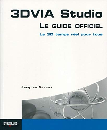 3 DVIA Studio, Le guide officiel (French Edition): Jacques Vernus