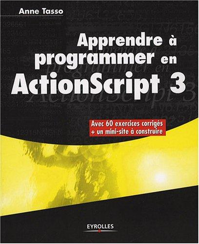 9782212121995: Apprendre à programmer en ActionScript 3
