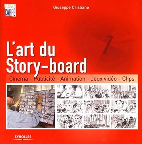 9782212122381: L'art du Story-board : Cin�ma, Publicit�, Animation, Jeux vid�o, Clips