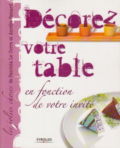 DÃ corez votre table (French Edition): Eyrolles