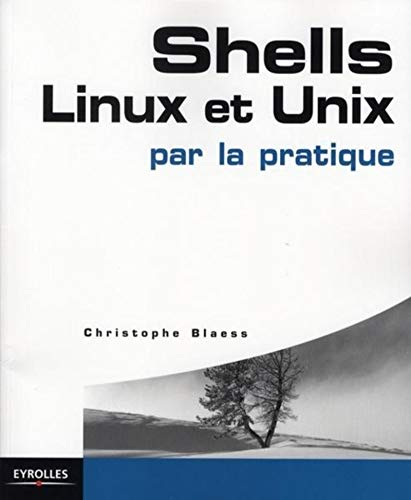 9782212122732: Shells Linux et Unix par la pratique (French Edition)