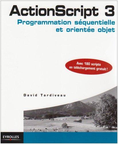 9782212122824: ActionScript 3 : Programmation séquentielle et orientée objet