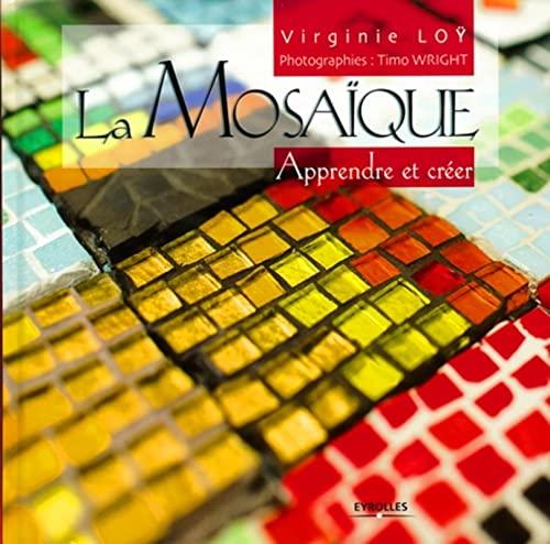 """La Mosa\""""ique : Apprendre et créer: Virginie Lo�"""