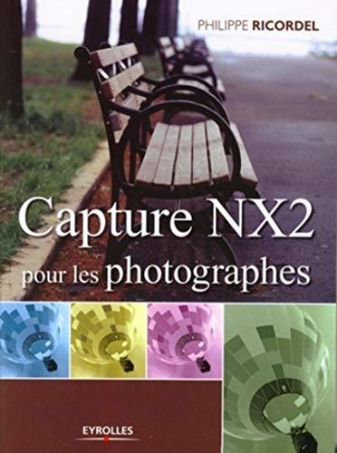 9782212123241: Capture NX2 pour les photographes (Pratique Photoshop)