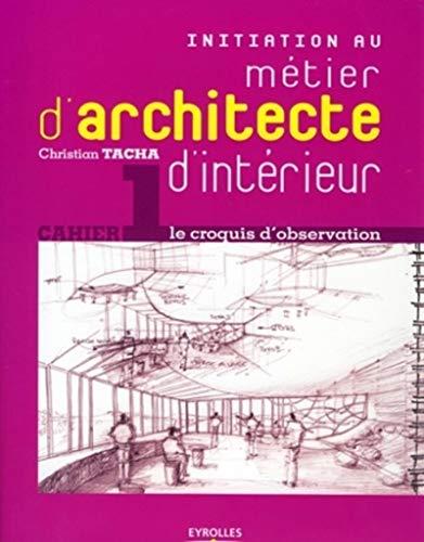 9782212123319: Initiation au métier d'architecte d'intérieur : Le croquis d'observation