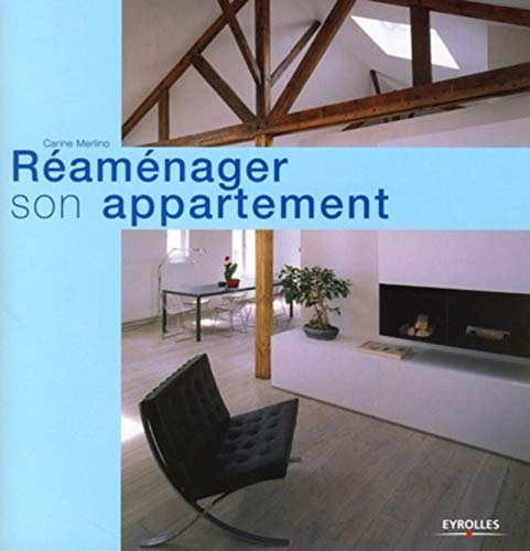 Réaménager son appartement (French Edition): Carine Merlino