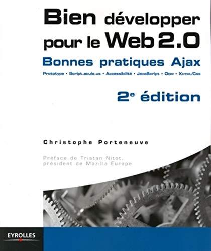 9782212123913: Bien développer pour le web 2.0 ajax, prototype, script.aculo.us, xhtml-css, javascript, dom