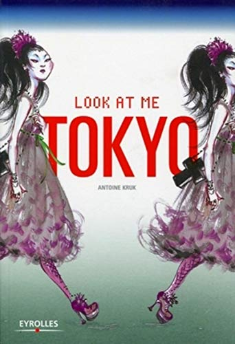 9782212123944: Look at me Tokyo (French Edition)