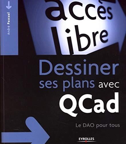9782212123975: Dessiner ses plans avec QCad : Le DAO pour tous (Accès libre)