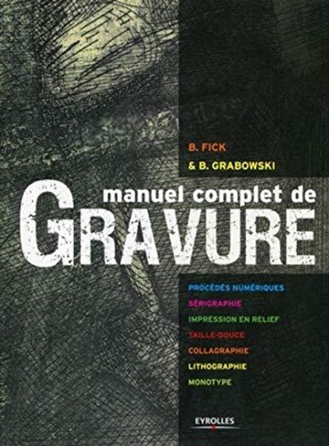 9782212124194: Manuel complet de gravure (French Edition)