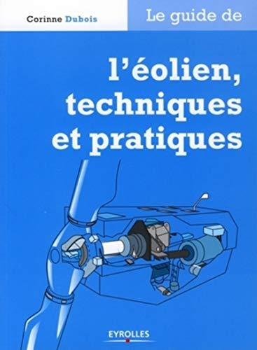 9782212124316: Le guide de l'éolien, techniques et pratiques