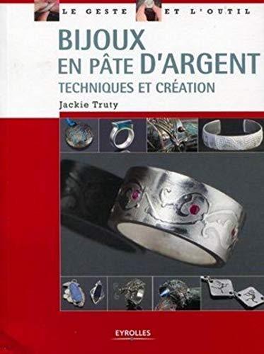 9782212124385: Bijoux en pâte d'argent: Techniques et création