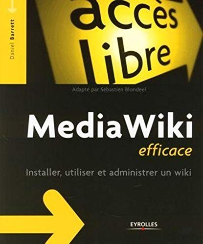 Media Wiki efficace: Installer, utiliser et administrer un wiki (221212466X) by DANIEL BARRETT
