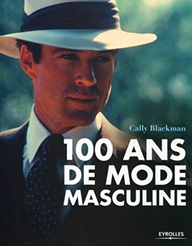 9782212124927: 100 ans de mode masculine (French Edition)