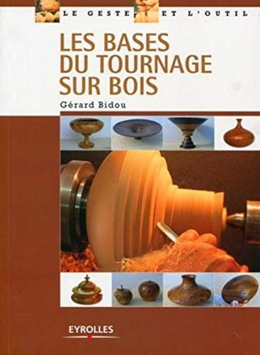 9782212125092: Les bases du tournage sur bois (French Edition)