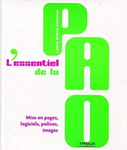 9782212125139: L'essentiel de la PAO : Mise en pages, logiciels, polices, images