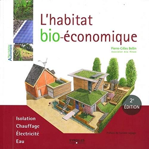 9782212125498: L'habitat bio-économique: Isolation. Chauffage. Electricité. Eau
