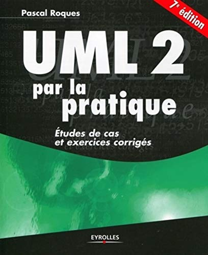 9782212125658: UML 2 par la pratique (French Edition)