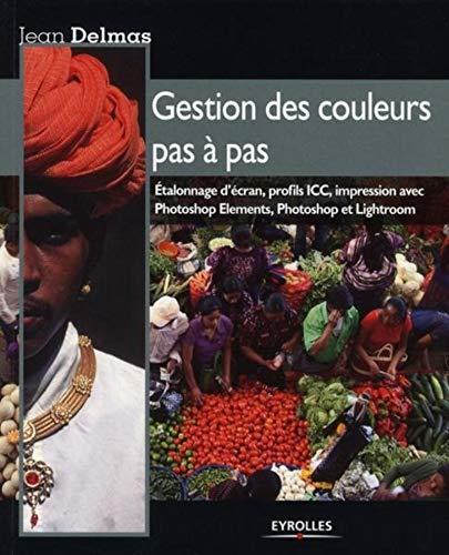 Gestion des couleurs pas à pas (French Edition)