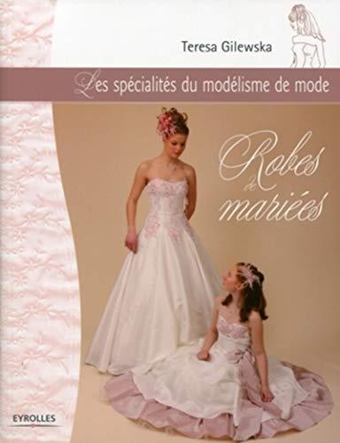 Robes de mariées (French Edition): Teresa Gilewska