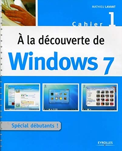 9782212125955: A la découverte de Windows 7 : Cahier 1