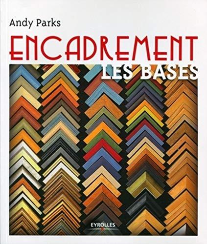 Encadrement : Les bases: ANDY PARKS