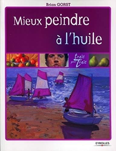 9782212126204: Mieux peindre à l'huile (French Edition)