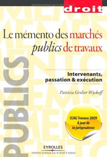 9782212126433: Le mémento des marchés publics de travaux : Intervenants, passation et exécution