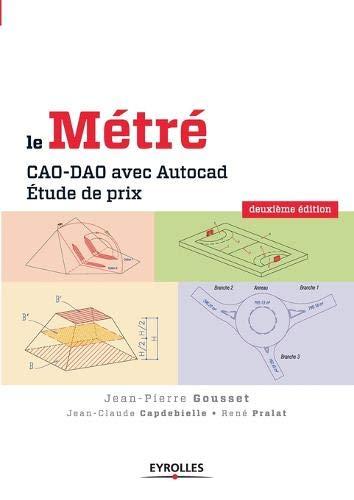 """""""le métré ; CAO-DAO avec Autocad ; étude de prix (2e édition)&quot..."""