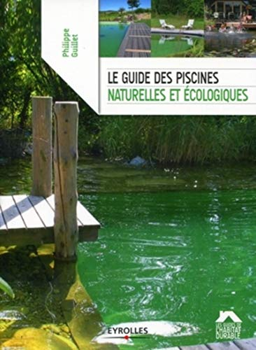 9782212127119: Le guide des piscines naturelles et �cologiques