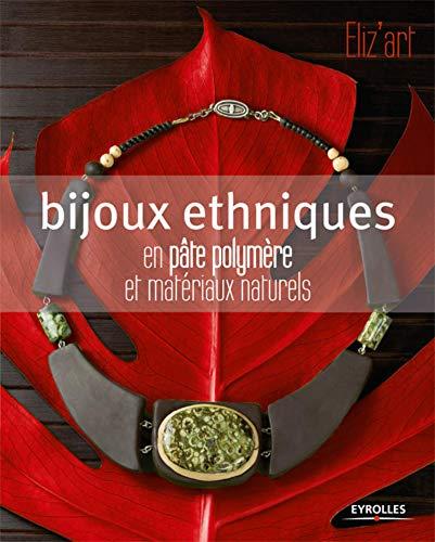 9782212127157: Bijoux ethniques en pâte polymère et matériaux naturels