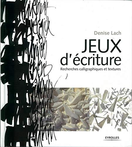 9782212127485: Jeux d'écriture : Recherches calligraphiques et textures