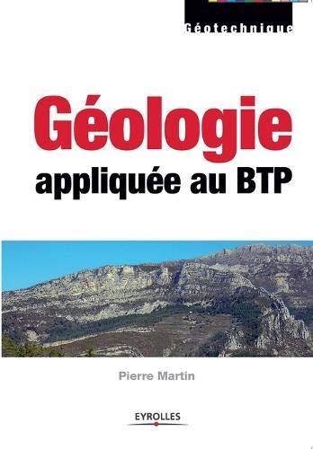 Géologie appliquée au BTP (French Edition): Pierre Martin