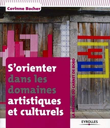S'ORIENTER DANS LES DOMAINES ARTISTIQUES ET CULTURELS: BOCHER CORINNE