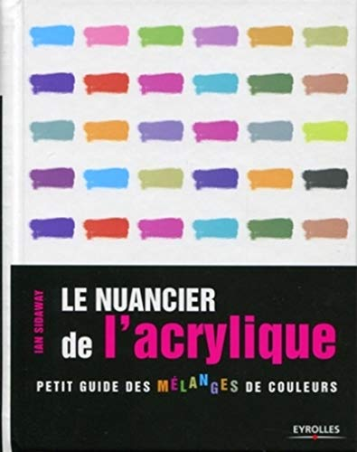 9782212128093: Le nuancier de l'acrylique (French Edition)