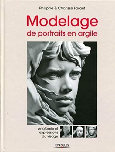9782212128567: Modelage de portraits en argile - Anatomie et expressions du visage