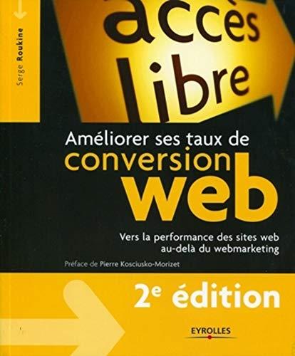 Améliorer ses taux de conversion web (French Edition): Serge Roukine