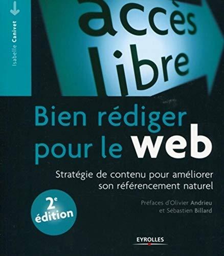 9782212128833: Bien r�diger pour le web : Strat�gie de contenu pour am�liorer son r�f�rencement naturel