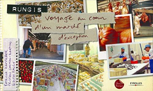 9782212128840: Rungis, Voyage au coeur d'un marché d'exception