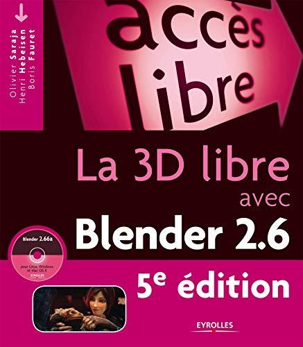 3D LIBRE AVEC BLENDER 2.6 (LA) 5E ÉD.: SARAJA OLIVIER