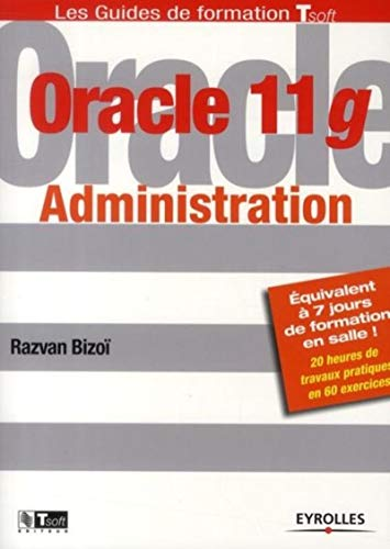 Oracle 11g (French Edition): Razvan Bizoï